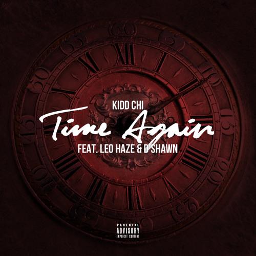 Time Again (ft. Leo Haze & D'Shawn)