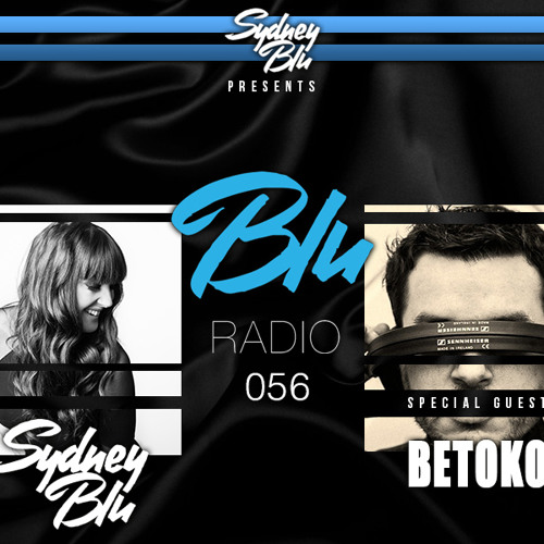 Sydney Blu Presents BLU Radio 056 ft. Betoko