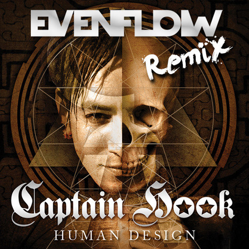 Captain Hook - Human Design(Evenflow Remix)