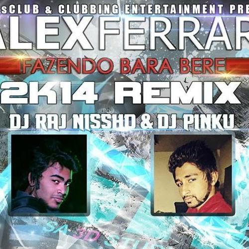 Alex Ferari - Bara Bara Bere Bere (2k14 Remix)- Pinku & Raj Nissho