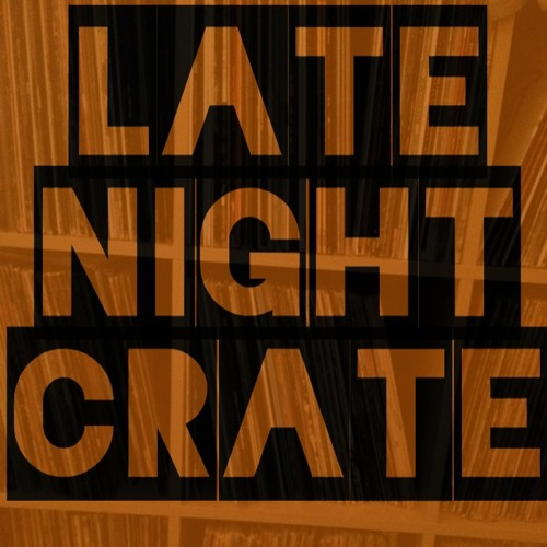 LATE NIGHT CRATE 4 - 7 - 14