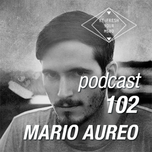Re:Fresh 102: MARIO AUREO