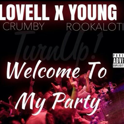 Lovell- Welcome to My Party ft Young Rookaloti