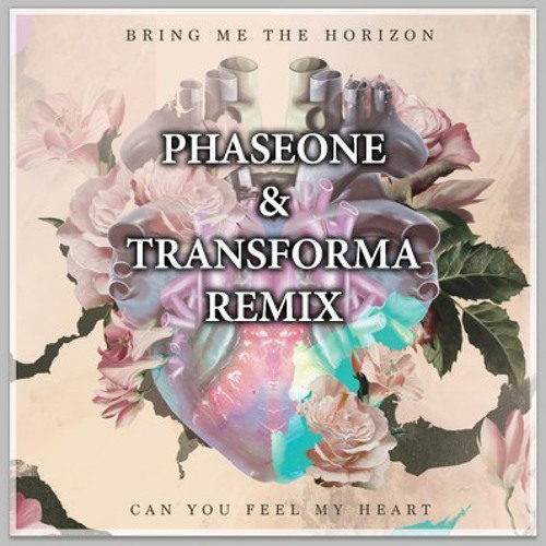 BMTH - Can You Feel My Heart (PhaseOne & Transforma Remix) [FREE DOWNLOAD]