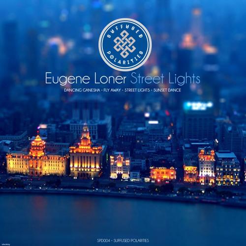 SPD004 Eugene Loner - Street Lights EP [Suffused Polarities]