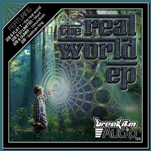 J2B + FLAT - T - THE REAL WORLD - Forthcoming on Breakizm audio