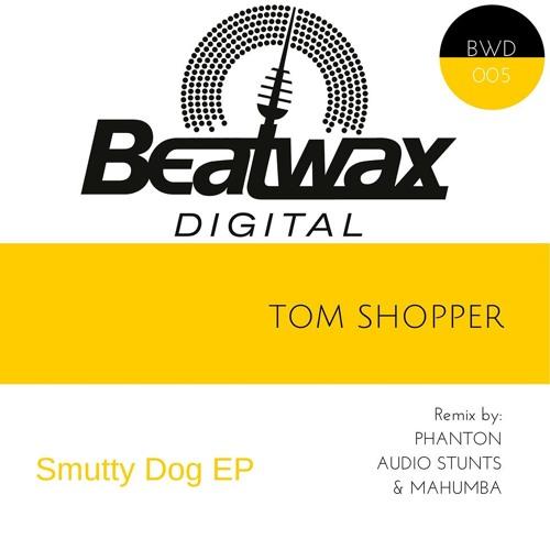 Tom Shopper - Smutty Dog (Phanton Remix)