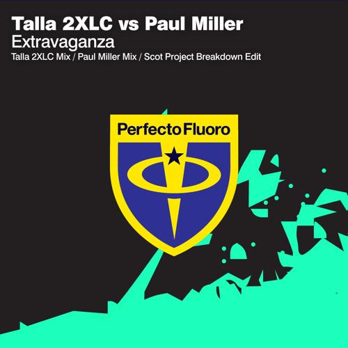 Talla 2XLC vs. Paul Miller - Extravaganza (Paul Miller Mix)