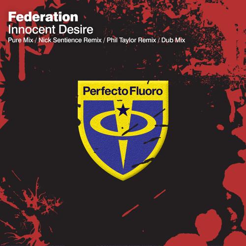 Federation - Innocent Desire (Phil Taylor Remix)