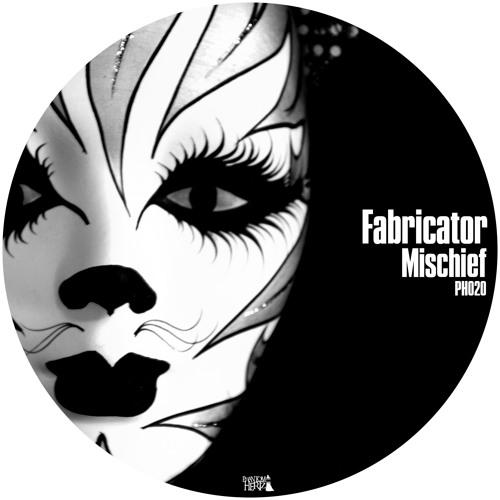 Fabricator - Mischief EP (PH020) [FKOF Promo]