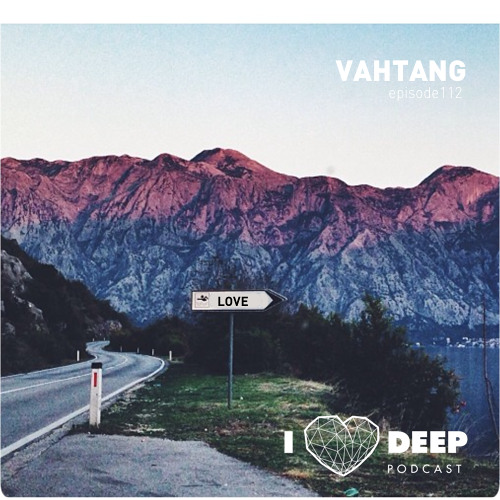 Vahtang - i love deep podcast episode 112
