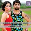 Kabhi Jo Badal Barse (IndiRoots Remix)