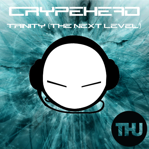 Crypehead - Trinity (The Next Level)