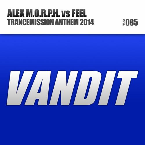 Alex M.O.R.P.H. vs Feel - TranceMission Anthem 2014
