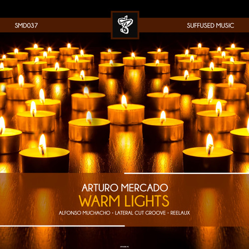 SMD037 Arturo Mercado - Warm Lights EP [Suffused Music]