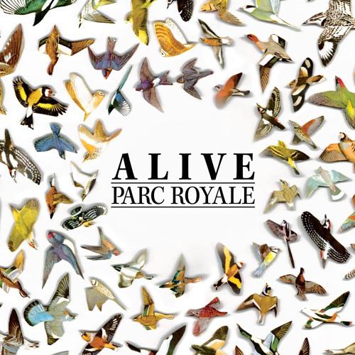 Parc Royale - Alive EP
