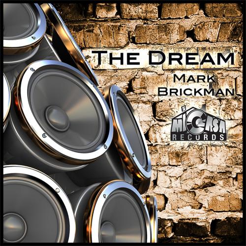 The Dream (Sweet Dream Remix) - DJ Mark Brickman ft. The Wisemen - Mi Casa Records