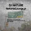 NaturesLounge.p1 #DJNATURE #NaturesLounge