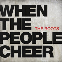 The Roots When The People Cheer Artwork