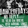 Dance Of Days - Essa Música Me Diz Tanto Que Nem Sei Como Não Tem Meu Nome
