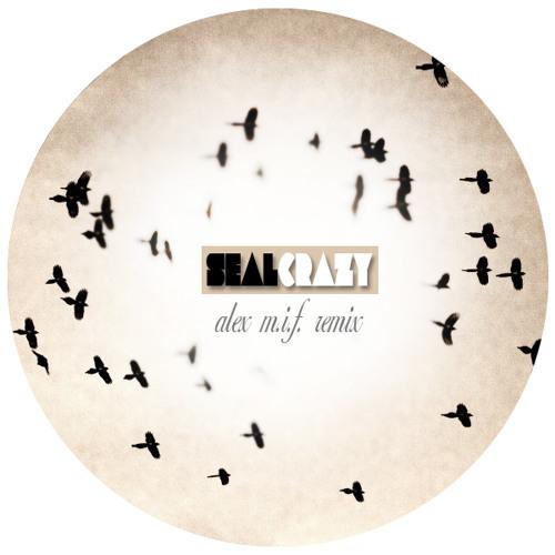 Seal - Crazy (Alex M.I.F. Remix)