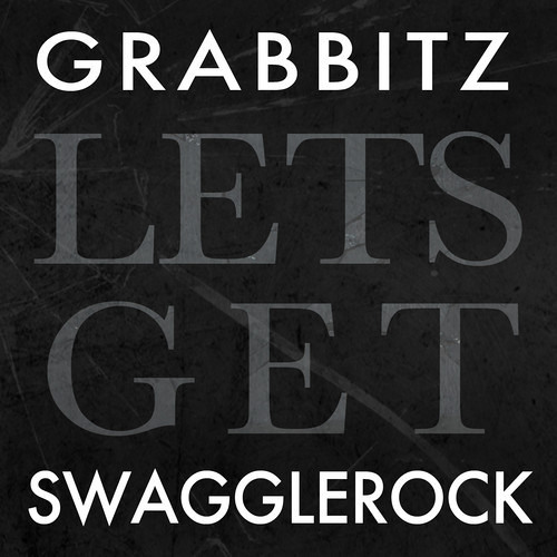 LETS GET by Grabbitz ✖ SwaggleRock