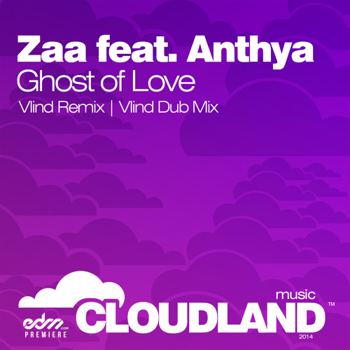 Ghost of Love by Zaa ft. Anthya (Vlind Remix) - EDM.com Premiere