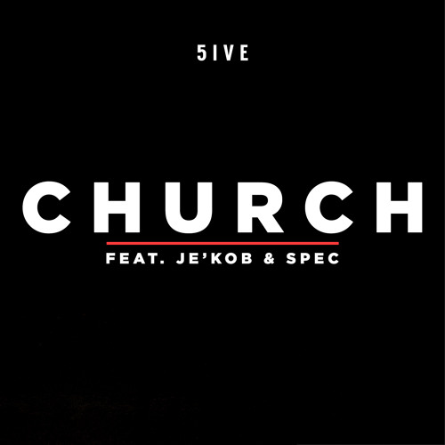 5ive - Church ft. Je'kob & Spec