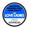 Saul Espada, Dominique Costa, Daniel Aguayo - We Love Ladies [DESCARGA GRATIS]