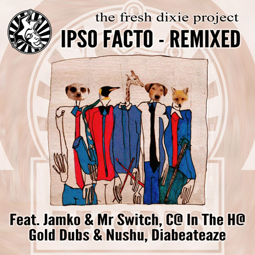 The Fresh Dixie Project - Ipso Facto - Remixed - Out Now!