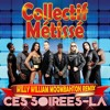 COLLECTIF METISSE - Ces soirées la (WILLY WILLIAM MOOMBAHTON REMIX) mp3