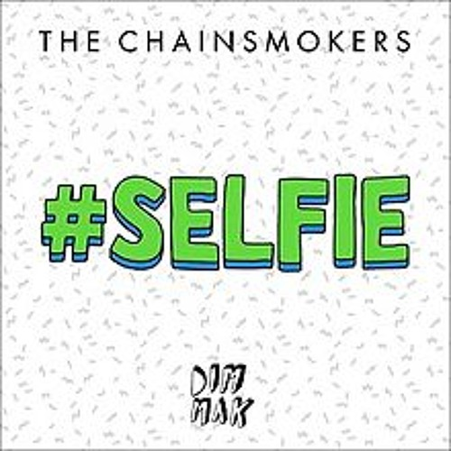 The Chainsmokers - #SELFIE (Elephante Remix)