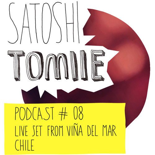 Satoshi Tomiie Podcast #08 Live Set From Viña Del Mar, Chile