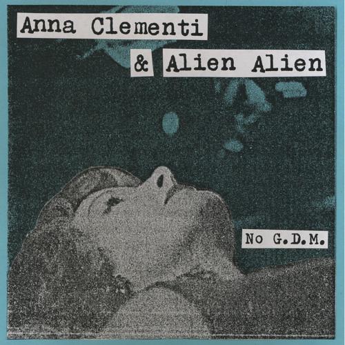 "ANNA CLEMENTI & ALIEN ALIEN ""NO G.D.M."" (Original)"