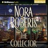 The Collector by Nora Roberts, Narrated by Julia Whelan mp3