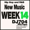 New Hip Hop and R&B Week 14 2014 by DJ704