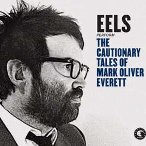 EELS - THE CAUTIONARY TALES OF MARK OLIVER EVERETT - Album Stream