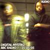Digital Mystikz - BBC Radio 1 - 25/05/2005