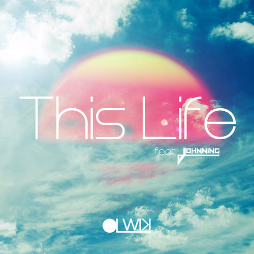OLWIK - This Life (feat Johnning) [FREE DOWNLOAD]