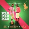 Kataztrofee - Polo Polo Polo (Feat. Young Dro, French Montana & Game)(Remix)