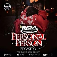 D-Black ft Castro - Personal Person (Prod. DJ Breezy)