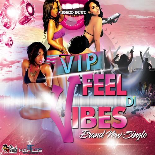 VIP Feel Da Vibes Radio Mix Prod By Stashdicash[1]