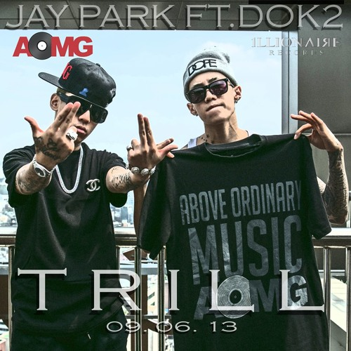 JAY PARK FT DOK2 - TRILL (PROD. BY @LODEFBEATS)