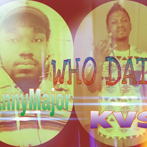 Kvs Who Dat ( Prod.by By Mannymajor