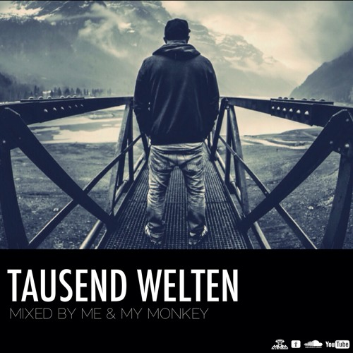 Tausend Welten - Mixed by Me & My Monkey