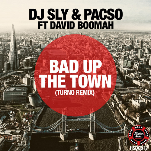 DJ SLY & PACSO FT DAVID BOOMAH BAD UP THE TOWN (TURNO REMIX)