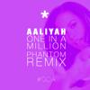 Aaliyah - One In A Million (Phantom Remix) [Free Download]