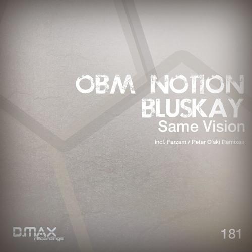 Bluskay & O.B.M Notion- Same Vision (Farzam Remix) Preview