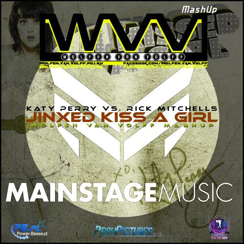 Katy Perry vs. Rick Mitchells - Jinxed Kiss a Girl (Wolfen van Volff mashup)