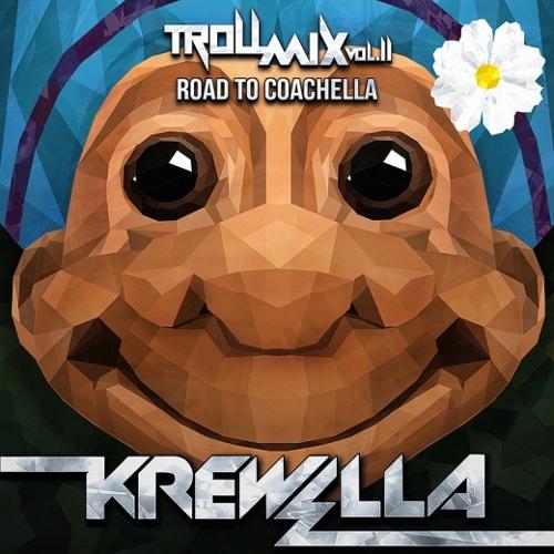 Krewella - Troll Mix Vol. 11: Road To Coachella